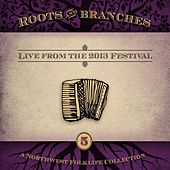 Roots & Branches, Vol. 5: Live from the 2013 Northwest Folklife Festival by Various Artists