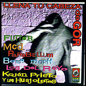 Llena Tu Cabeza de Gor by Various Artists