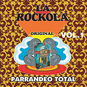 La Rockola Parrandeo Total, Vol. 1 by Various Artists