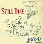 The Longview Lp: The Doublewide Years by Still Time