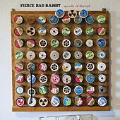 Spools of Thread by Fierce Bad Rabbit
