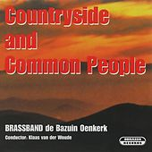 Countryside and Common People von Brass Band De Bazuin Oenkerk