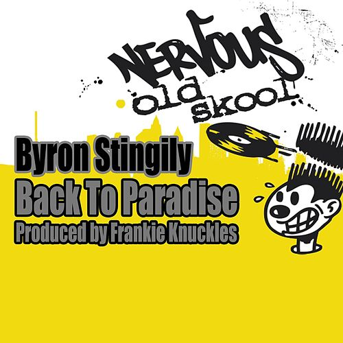 Back To Paradise - Frankie Knuckles Mixes by Byron Stingily