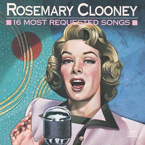 16 Most Requested Songs by Rosemary Clooney