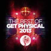 The Best of Get Physical 2013 by Various Artists
