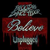 Believe (Unplugged) by Blood On The Dance Floor