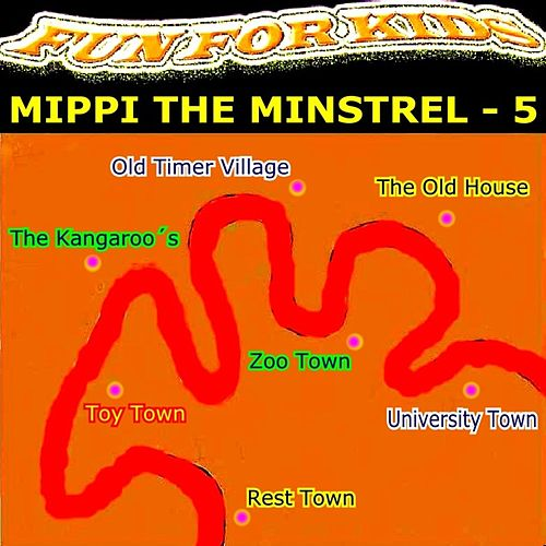 Mippi The Minstrel - 5 by Fun For Kids