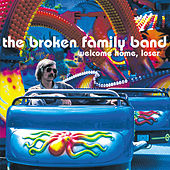 Welcome Home, Loser by The Broken Family Band