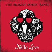Hello Love by The Broken Family Band