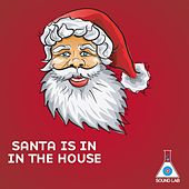 Santa Is in the House by Various Artists