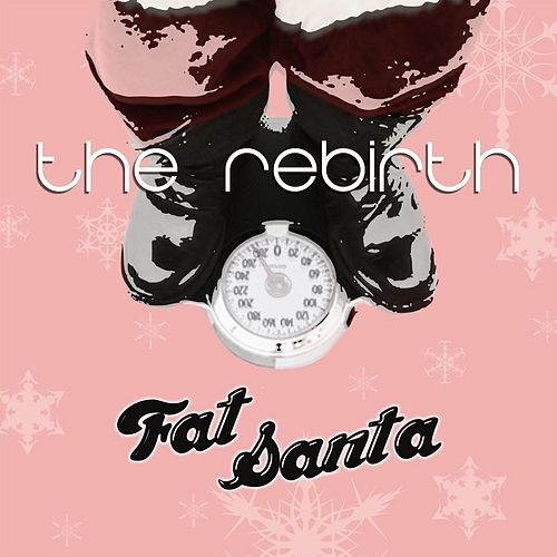 Fat Santa by The Rebirth