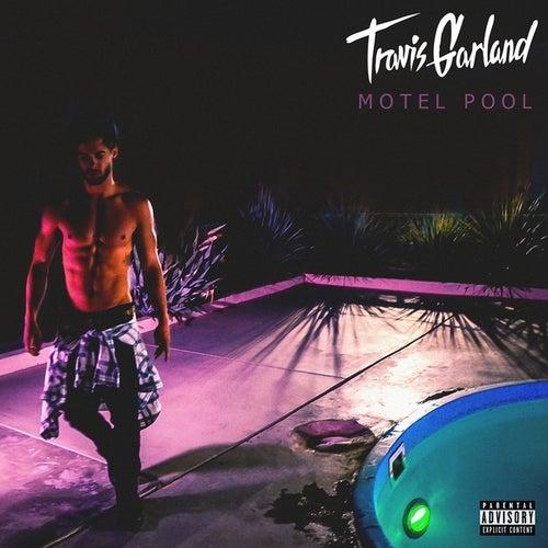 Motel Pool - EP by Travis Garland