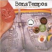 Os Bons Tempos Voltaram (Você Era Feliz E Não Sabia) by Various Artists