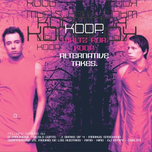 Waltz for Koop - Alternative takes by Koop