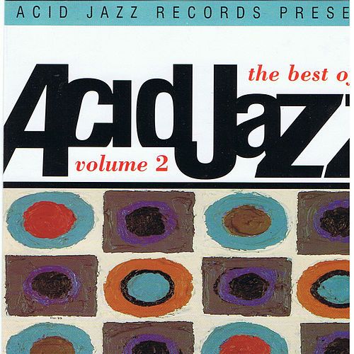 The Best Of Acid Jazz Volume 2 by Various Artists