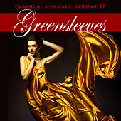 Classical Serenade: Greensleeves, Vol. 17 by Various Artists