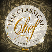 The Classical Chef, Vol. 4 by Various Artists