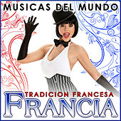 Francia. Tradición Francesa. Músicas del Mundo by Various Artists
