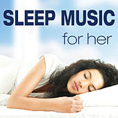 Sleep Music for Her by Various Artists