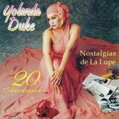 Nostalgias de La Lupe 20 Aniversario by Yolanda Duke
