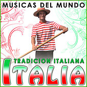 Italia. Tradición Italiana. Músicas del Mundo by Various Artists