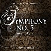 Classical Masterpieces: Symphony No. 5 & More, Vol. 3 von Various Artists