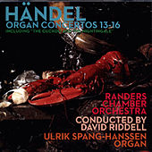 Händel & Ulrik Spang-Hanssen & Randers Chamber Orchestra - Organ Concertos 13-16 by Ulrik Spang-Hanssen