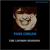 Toni Childs: The London Sessions by Various Artists