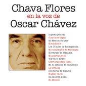 Chava Flores en la Voz de Óscar Chávez by Oscar Chavez