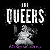 Later Days And Better Lays by The Queers