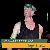 Sings 4 Love by Yellowman