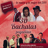 30 bachatas Pegaditas Lo nuevo y lo mejor 2011 by Various Artists