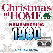 Christmas at Home: Remembering 1980 by Graham BLVD