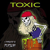 Toxic: A Tribute to Poison by Various Artists