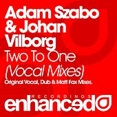 Two To One (Remixes) (feat. Johnny Norberg) by Adam Szabo