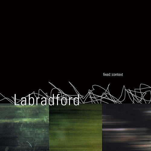Fixed:: Content by Labradford