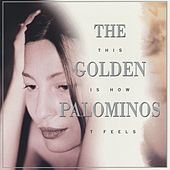 This Is How It Feels by The Golden Palominos