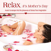 Relax, it's Mother's Day by Various Artists