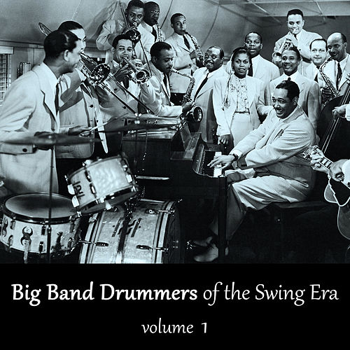 Big Band Drummers of the Swing Era, Vol. 1 by Various Artists