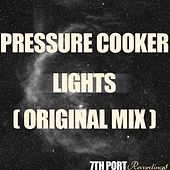 Lights by Pressure Cooker
