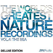 The World's Greatest Nature Recordings, Vol. 4: The Sea (Deluxe Edition) by Global Journey