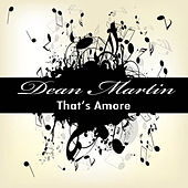 That's Amore: The Best of Dean Martin by Dean Martin