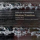 Rasmussen: Motion/Emotion & Chamber Music by Various Artists