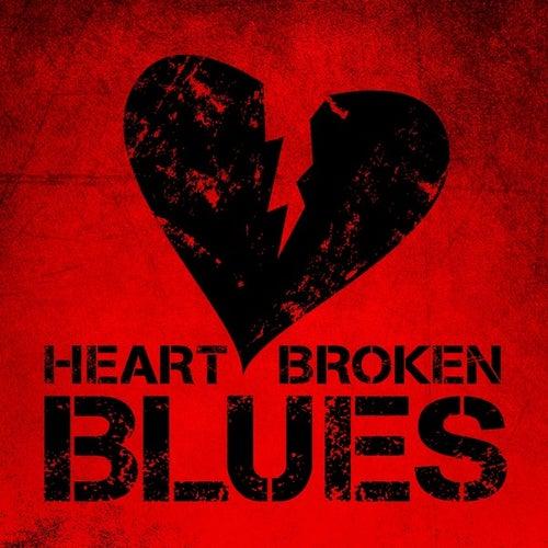 Heart Broken Blues by Various Artists