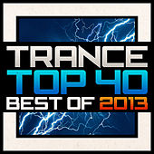 Trance Top 40 - Best Of 2013 von Various Artists