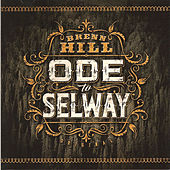Ode to Selway by Brenn Hill
