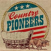 Country Pioneers by Various Artists