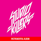 Studio Killers (Instrumental Album) by Studio Killers