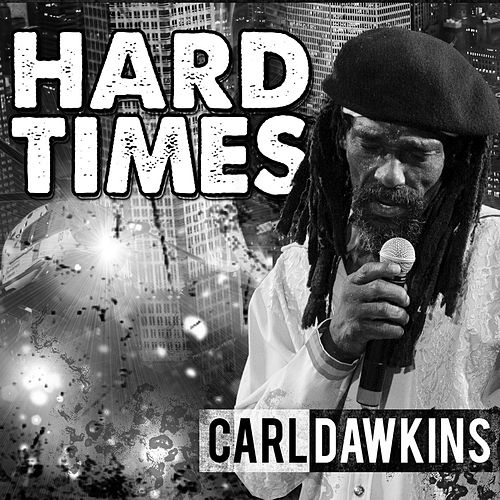 Hard Times by Carl Dawkins