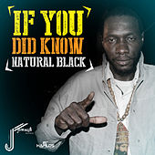 If You Did Know - Single by Natural Black